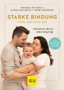 Cover-Bild zu Apitzsch, Manuela: Starke Bindung von Anfang an