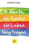 Cover-Bild zu Juul, Jesper: Vier Werte, die Kinder ein Leben lang tragen