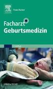 Cover-Bild zu Kainer, Franz: Facharzt Geburtsmedizin (eBook)