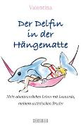 Cover-Bild zu Der Delfin in der Hängematte von Valentina