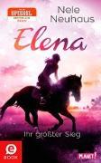 Cover-Bild zu Neuhaus, Nele: Elena - Ein Leben für Pferde 5: Elena - Ihr größter Sieg (eBook)