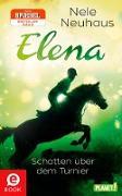Cover-Bild zu Neuhaus, Nele: Elena - Ein Leben für Pferde 03. Schatten über dem Turnier (eBook)