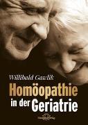 Cover-Bild zu Homöopathie in der Geriatrie von Gawlik, Willibald