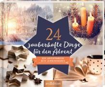 Cover-Bild zu 24 zauberhafte Dinge für den Advent - Ein Adventskalender mit 24 weihnachtlichen Ideen und Rezepten zum Aufschneiden