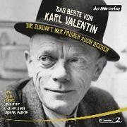 Cover-Bild zu Das Beste von Karl Valentin. Die Zukunft war früher auch besser