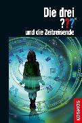 Cover-Bild zu Minninger, André: Die drei ??? und die Zeitreisende