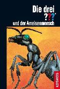 Cover-Bild zu Carey, M. V.: Die drei ??? und der Ameisenmensch (drei Fragezeichen) (eBook)