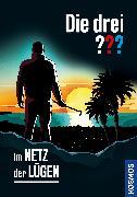 Cover-Bild zu Erlhoff, Kari: Die drei ??? Im Netz der Lügen