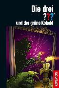 Cover-Bild zu Sonnleitner, Marco: Die drei ??? und der grüne Kobold (drei Fragezeichen) (eBook)
