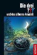 Cover-Bild zu Sonnleitner, Marco: Die drei ??? und das silberne Amulett (drei Fragezeichen) (eBook)