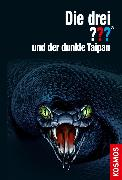 Cover-Bild zu Buchna, Hendrik: Die drei ??? und der dunkle Taipan (drei Fragezeichen) (eBook)