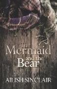 Cover-Bild zu Sinclair, Ailish: The Mermaid and The Bear