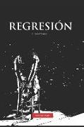 Cover-Bild zu Traversa, Bruno: Regresión: Thriller Psicológico con tintes Policiales