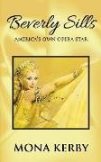 Cover-Bild zu Kerby, Mona: Beverly Sills: America's Own Opera Star
