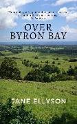 Cover-Bild zu Ellyson, Jane: Over Byron Bay (Northern Rivers) (eBook)