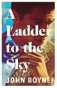 Cover-Bild zu Boyne, John: A Ladder to the Sky (eBook)