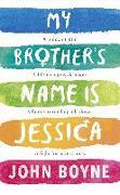 Cover-Bild zu Boyne, John: My Brother's Name is Jessica (eBook)