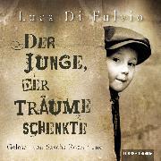 Cover-Bild zu Der Junge, der Träume schenkte (Audio Download) von Fulvio, Luca Di