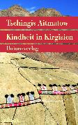 Cover-Bild zu Kindheit in Kirgisien (eBook) von Aitmatow, Tschingis