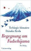 Cover-Bild zu Begegnung am Fudschijama von Aitmatow, Tschingis