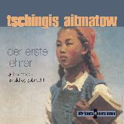 Cover-Bild zu Der erste Lehrer (Audio Download) von Aitmatow, Tschingis