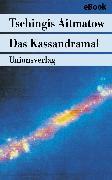 Cover-Bild zu Das Kassandramal (eBook) von Aitmatow, Tschingis