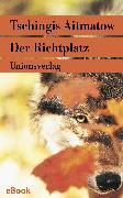 Cover-Bild zu Der Richtplatz (eBook) von Aitmatow, Tschingis