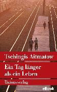 Cover-Bild zu Ein Tag länger als ein Leben (eBook) von Aitmatow, Tschingis