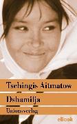 """Cover-Bild zu Dshamilja - """"Die schönste Liebesgeschichte der Welt"""" (eBook) von Aitmatow, Tschingis"""