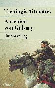 Cover-Bild zu Abschied von Gülsary (eBook) von Aitmatow, Tschingis