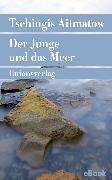 Cover-Bild zu Der Junge und das Meer (eBook) von Aitmatow, Tschingis