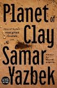 Cover-Bild zu Yazbek, Samar: Planet of Clay (eBook)