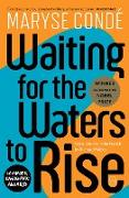 Cover-Bild zu Condé, Maryse: Waiting for the Waters to Rise (eBook)