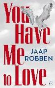 Cover-Bild zu Robben, Jaap: You Have Me to Love (eBook)
