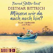 Cover-Bild zu Bittrich, Dietmar: Müssen wir da auch noch hin? - Kurze Geschichten vom Reisen (Ungekürzt) (Audio Download)