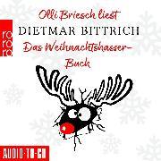Cover-Bild zu Bittrich, Dietmar: Das Weihnachtshasser-Buch (Ungekürzt) (Audio Download)