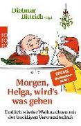 Cover-Bild zu Bittrich, Dietmar (Hrsg.): Morgen, Helga, wird?s was geben