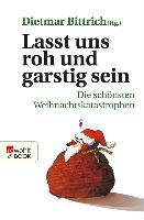 Cover-Bild zu Bittrich, Dietmar (Hrsg.): Lasst uns roh und garstig sein (eBook)