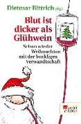Cover-Bild zu Bittrich, Dietmar (Hrsg.): Blut ist dicker als Glühwein (eBook)