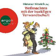 Cover-Bild zu Bittrich, Dietmar: Weihnachten mit der buckligen Verwandtschaft (Audio Download)
