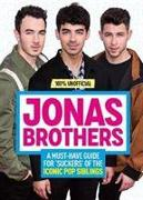 Cover-Bild zu Mackenzie, Malcolm: Jonas Brothers: 100% Unofficial - A Must-Have Guide for Fans of the Iconic Pop Siblings