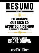 Cover-Bild zu Resumo Estendido: Eu Achava Que Isso Só Acontecia Comigo (I Thought It Was Just Me) (eBook) von Library, Mentors