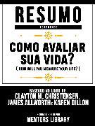 Cover-Bild zu Resumo Estendido: Como Avaliar Sua Vida? (How Will You Measure Your Life) (eBook) von Library, Mentors