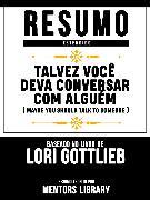 Cover-Bild zu Resumo Estendido: Talvez Você Deva Conversar Com Alguém (Maybe You Should Talk To Someone) (eBook) von Library, Mentors