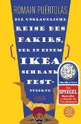 Cover-Bild zu Puértolas, Romain: Die unglaubliche Reise des Fakirs, der in einem Ikea-Schrank feststeckte
