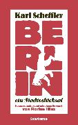 Cover-Bild zu Scheffler, Karl: Berlin - ein Stadtschicksal (eBook)