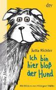 Cover-Bild zu Richter, Jutta: Ich bin hier bloß der Hund