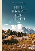 Cover-Bild zu Heilkraft der Alpen von Hartl, Arnulf