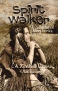 Cover-Bild zu Publishing, Zimbell House: Spirit Walker: A Collection of Short Stories (eBook)