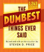 Cover-Bild zu Price, Steven (Hrsg.): The Dumbest Things Ever Said (eBook)